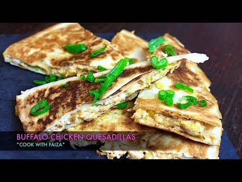 BUFFALO CHICKEN QUESADILLA *COOK WITH FAIZA*