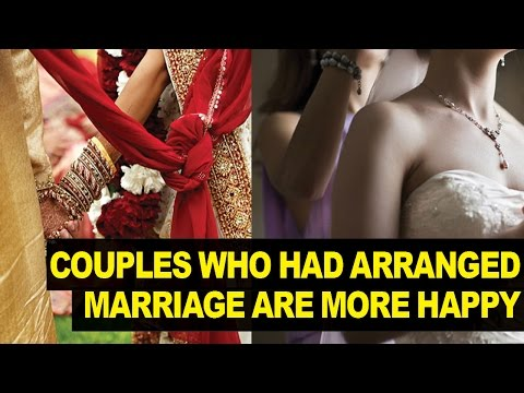 Are Arranged Marriages BETTER Than Love Based Marriages