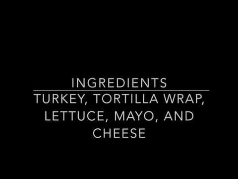 How to make a turkey Wrap