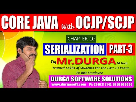 Core Java With OCJP/SCJP-Serialization-Part 3