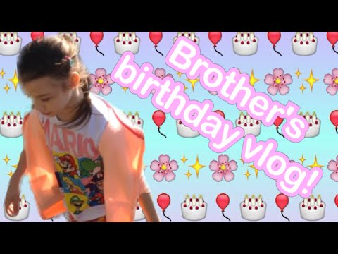My Brothers Birthday Vlog!