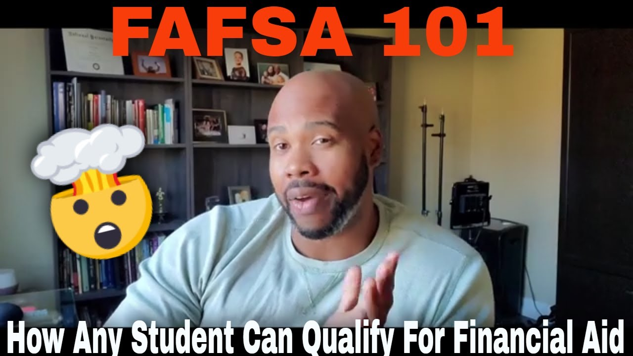 How Any Student Can Qualify for Financial Aid-FAFSA 101