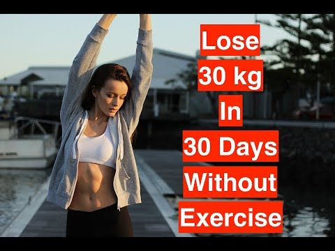 How To Lose 30 kg in 30 Days Without Exercise / Burn Fat From Home