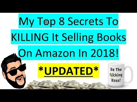 *UPDATED* 8 Secrets To KILL It Selling Books On Amazon In 2018 - How To Make Money With Amazon FBA