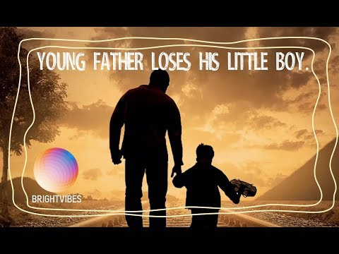 Young father learned 10 things after he loses his son.