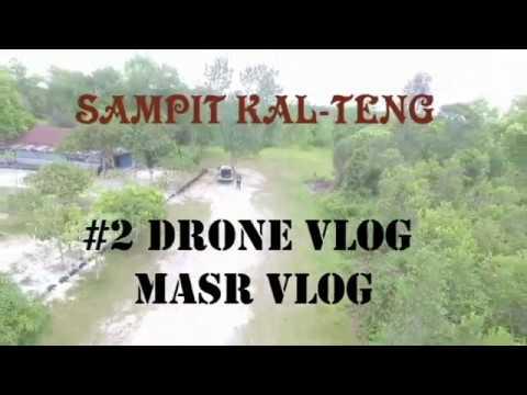#2 DRONE VLOG SAMPIT KAL-TENG EXPLORE BORNEO