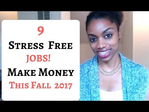 9 STRESS  FREE Side JOBS To Make Money This Fall 2017!