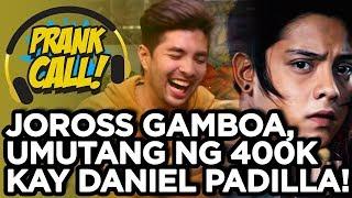Download PRANK CALL: Joross Gamboa, umutang ng 400k kay Daniel Padilla! Video