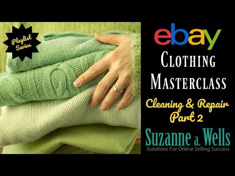 eBay Clothing Masterclass Series - Cleaning and Repair Part 2