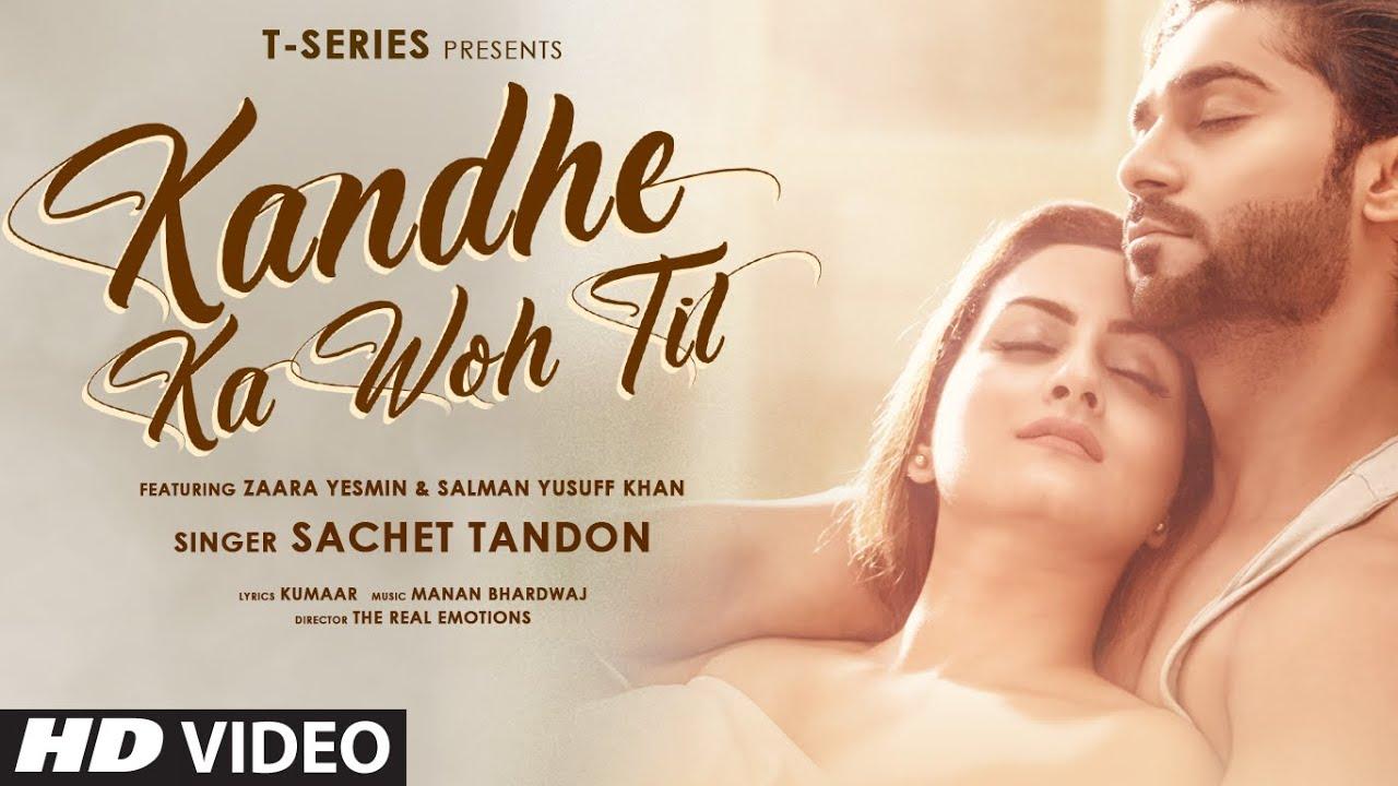 Kandhe Ka Woh Til Official | Sachet Tandon, Manan Bhardwaj, Kumaar| Zaara Yesmin, Salman