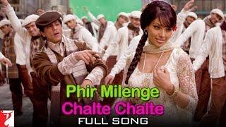Phir Milenge Chalte Chalte - Full Song - Rab Ne Bana Di Jodi