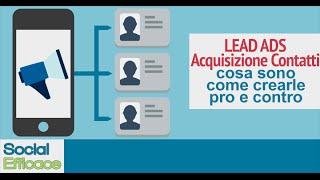 """[LEAD ADS] Inserzioni """"Acquisizione di Contatti"""" (di clienti potenziali): come crearle, pro e contro"""