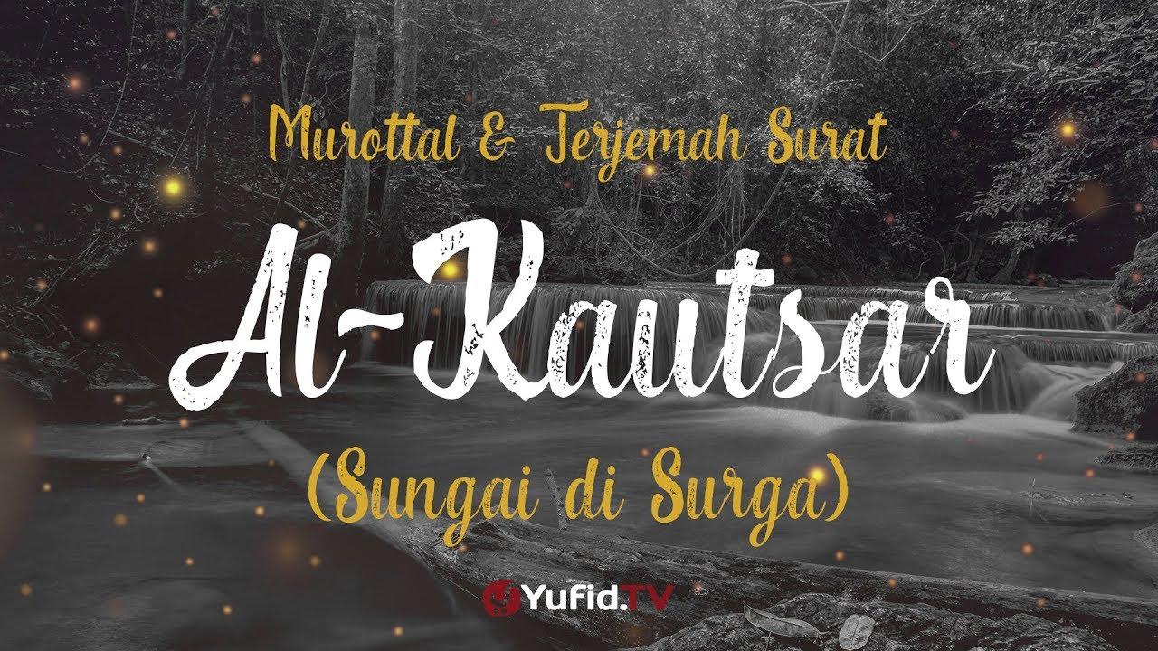Murottal AlQuran Merdu: Surat Al Kautsar - Murottal AlQuran dan Terjemahannya -Ustadz Azza Makhsyari
