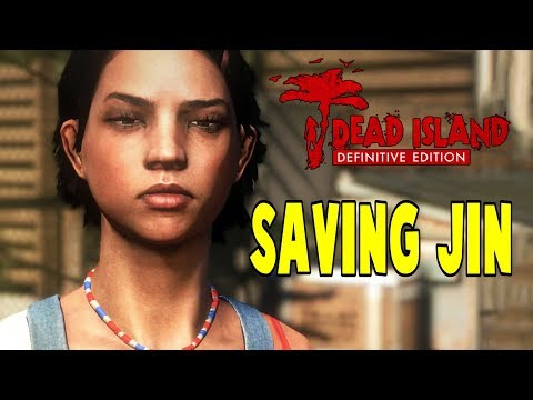 Saving Jin   Dead Island Definitive Edition Let's Play Gameplay PC   E13