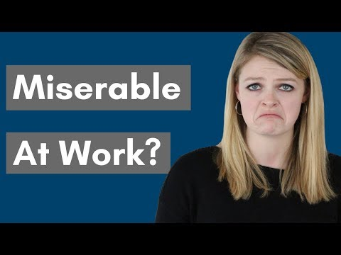 4 Reasons Why You're Miserable At Work