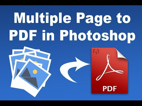 Photoshop Tutorial-  How to make PDF File from Multiple Page in Adobe Photoshop 2017