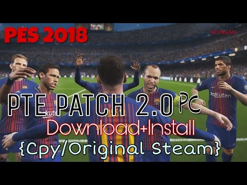 [PES 2018] PTE Patch 2.0 : Download + Install on PC (Steam/Cpy crack)
