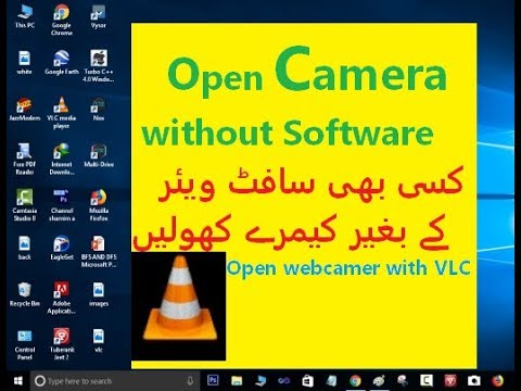 how to open camera in laptop/PC with vlc in Urdu Hindi [with out any software]