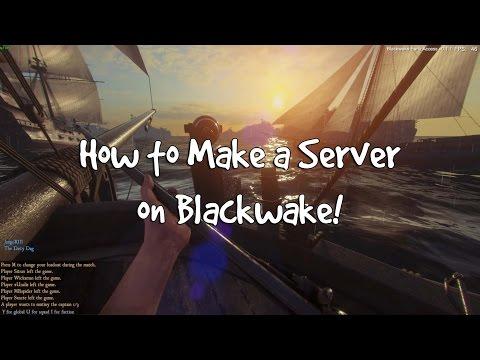 How to Make a Blackwake Server!