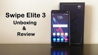 Swipe Elite 3 Unboxing & Hands on Review | 4G voLTE Support