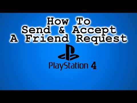 How To Send And Accept A Friend Request On The PlayStation 4!