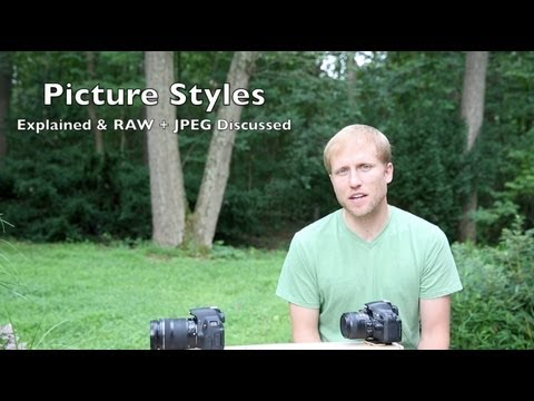 Photo Tip #23 Picture Styles Explained & RAW + JPEG Discussion