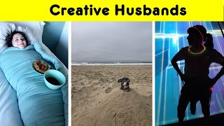 Creative Boyfriends And Husbands Who Have A Brilliant Sense Of Humor