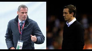Gary Neville says Jamie Carragher