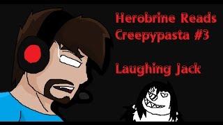 HEROBRINE READS CREEPYPASTA #3 - Laughing Jack