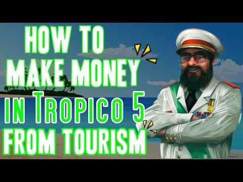 How to Make Money in Tropico 5 From Tourism (Tropico 5 Tips and Tricks)