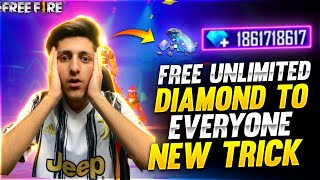 How To Get Unlimited Free Diamond for Everyone New Trick 100% Percent Working - Garena Free Fire
