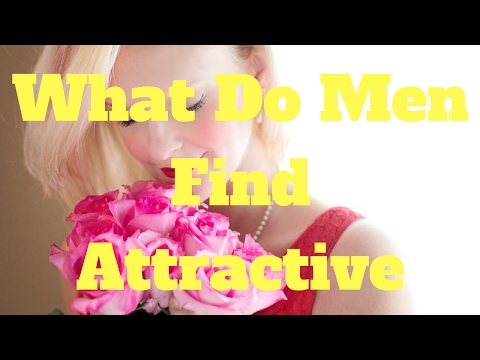 What Do Men Find Attractive