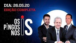 Os Pingos Nos Is - 26/05/20 - Witzel encrencado / Entrevista com Carla Zambelli / Maia na Lava Jato