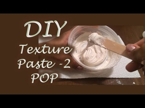 Making Your Own Texture Paste using POP for quick projects