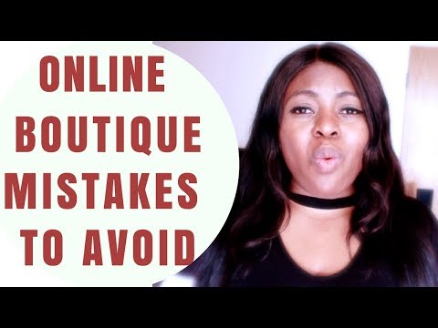 Mistakes To Avoid When Starting An Online Boutique Business