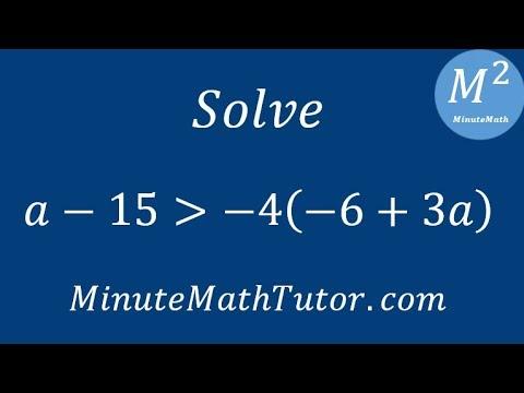 Solve a-15›-4(-6+3a)