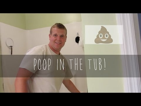 POOP IN THE TUB!