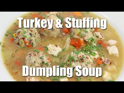 How to Make Turkey and Stuffing Dumpling Soup with Thanksgiving Day Leftovers