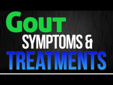 Gout Symptoms & Treatments