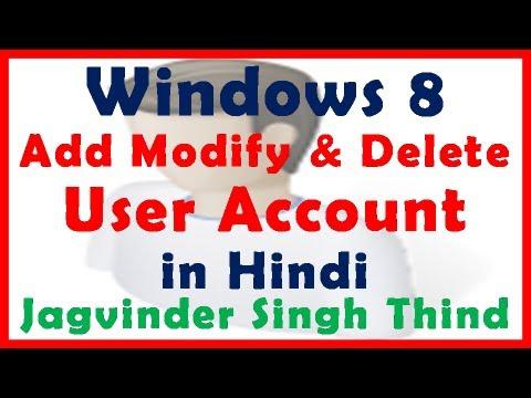 Windows 8 - Add Modify Change Delete User Account (Hindi)