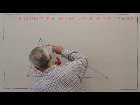 C17--Construct the Inscribed Circle of a Triangle