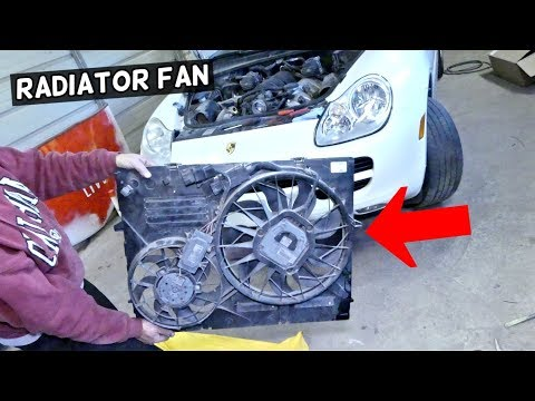 HOW TO REMOVE AND REPLACE RADIATOR FAN ON PORSCHE CAYENNE
