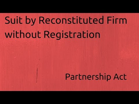 What are Suit by Reconstituted Firm without Registration | Indian Partnership Act 1932 | CA CPT | CS