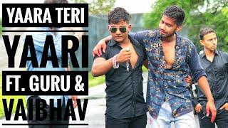 Tere Jaisa Yaar Kahan   ft. Guru & Vaibhav   Rahul Jain   Best Friends Story 2018  