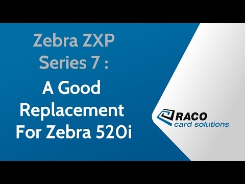 Zebra ZXP Series 7 Is A Good Replacement For Zebra 520i Printer