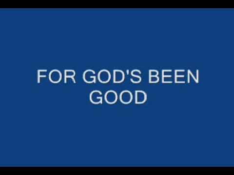 LEGACY FIVE-GOD'S BEEN GOOD LYRICS
