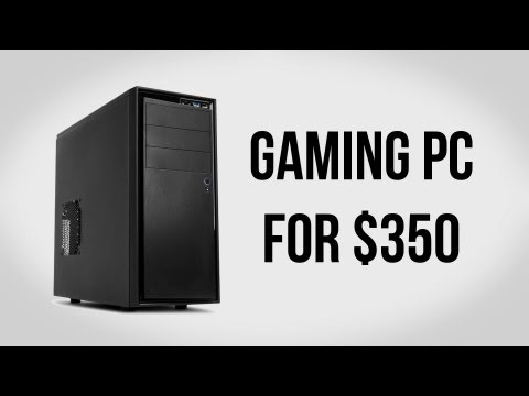 Build a Gaming PC for $350 - February 2013