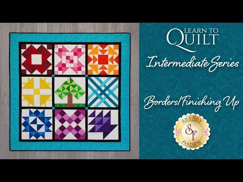 Learn to Quilt Intermediate Finishing | a Shabby Fabrics Quilting Tutorial