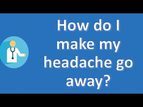 How do I make my headache go away ? | Good Health and More