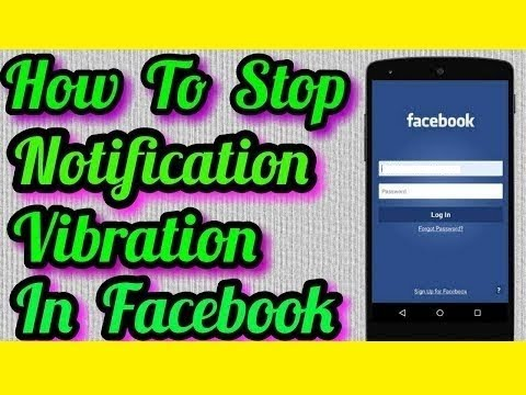 Turn off Vibration for Facebook notifications - 2018